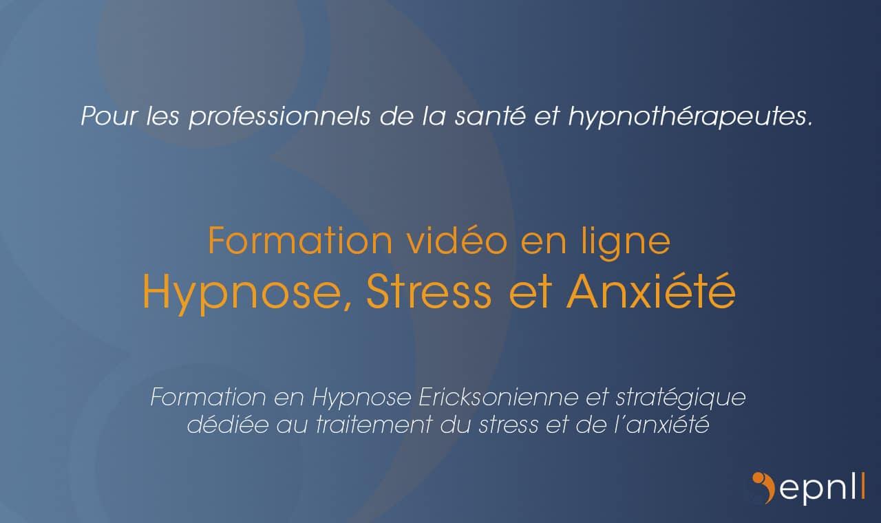 Formation vidéo en ligne - elearning -Hypnose, Stress et Anxiété - epnll - ecole de pnl de lausanne